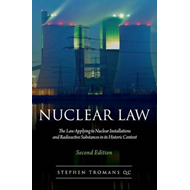 Nuclear Law: The Law Applying to Nuclear Installations and Radioactive Substances in Its Historic Co (BOK)