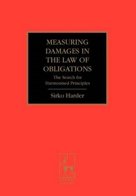 Measuring Damages in the Law of Obligations: The Search for Harmonised Principles (BOK)