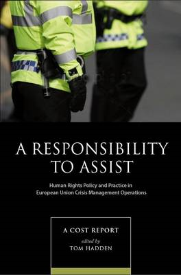 A Responsibility to Assist: Human Rights Policy and Practice in European Union Crisis Management Ope (BOK)