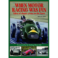 When Motor Racing Was Fun (BOK)