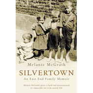 Silvertown: An East End Family Memoir (BOK)