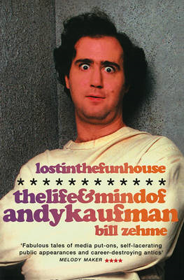 Lost in the Funhouse: The Life and Mind of Andy Kaufman (BOK)
