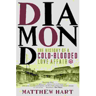 Diamond: The History of a Cold-blooded Love Affair (BOK)