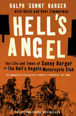 Hell's Angel: The Life and Times of Sonny Barger and the Hell's Angels Motorcycle Club (BOK)