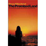 The Promised Land: Travels in Search of the Perfect E (BOK)