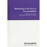 Marketing in the Era of Accountability: Identifying the Marketing Practices and Metrics That Truly I (BOK)