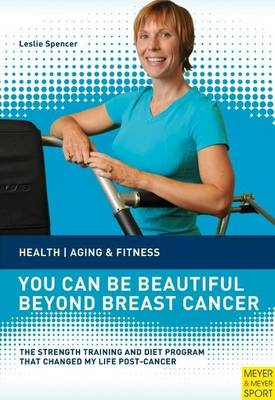 You Can Be Beautiful Beyond Breast Cancer: Health, Aging & Fitness (BOK)