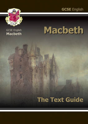 Grade 9-1 GCSE English Shakespeare Text Guide - Macbeth (BOK)
