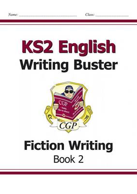 KS2 English Writing Buster - Fiction Writing (BOK)