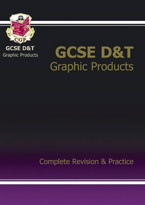 GCSE Design & Technology Graphic Products Complete Revision (BOK)
