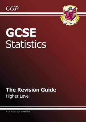 GCSE Statistics Revision Guide - Higher (A*-G Course) (BOK)