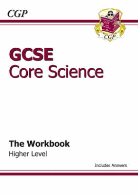 GCSE Core Science Workbook (Including Answers) - Higher (BOK)