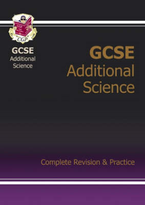 GCSE Additional Science Complete Revision & Practice (A*-G C (BOK)