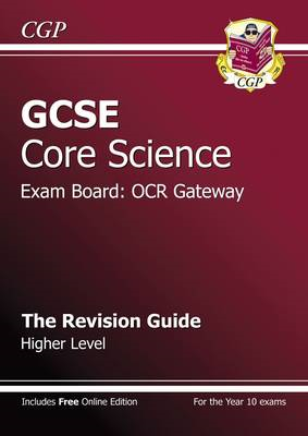 GCSE Core Science OCR Gateway Revision Guide - Higher (with (BOK)