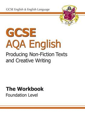 GCSE AQA Producing Non-Fiction Texts and Creative Writing Workbook - Foundation (BOK)