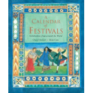 A Calendar of Festivals: Celebrations from Around the World (BOK)