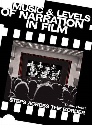 Music and Levels of Narration in Film: Steps Across the Border (BOK)