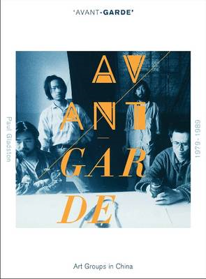 'Avant-grade' Art Groups in China, 1979-1989 (BOK)