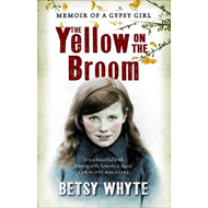 The Yellow on the Broom: The Early Days of a Traveller Woman (BOK)