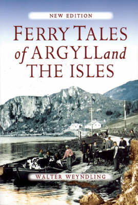 Ferry Tales of Argyll and the Isles (BOK)