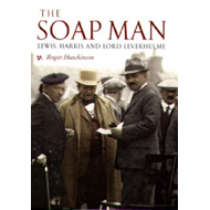The Soap Man: Lewis, Harris and Lord Leverhulme (BOK)
