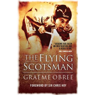 Flying Scotsman: The Graeme Obree Story (BOK)