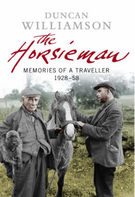 The Horsieman: Memories of a Traveller 1928-58 (BOK)
