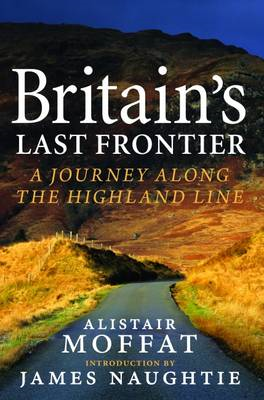 Britain's Last Frontier: A Journey Along the Highland Line (BOK)
