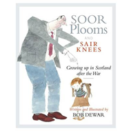 Soor Plooms and Sair Knees: Growing Up in Scotland After the War (BOK)