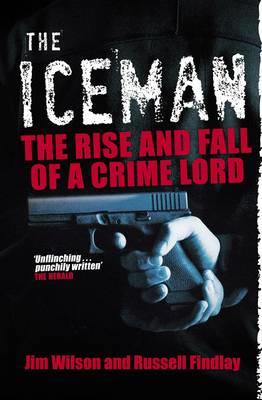 The Iceman: The Rise and Fall of a Crime Lord (BOK)