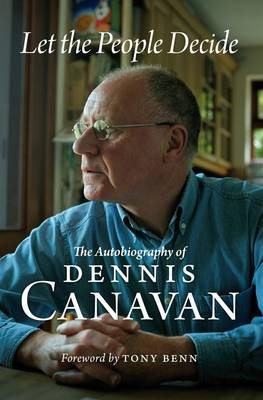 Let the People Decide: The Autobiography of Dennis Canavan (BOK)