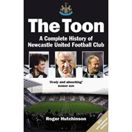The Toon: The Complete History of Newcastle United Football Club (BOK)