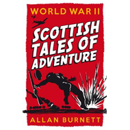 Scottish Tales of Adventures: World War II (BOK)