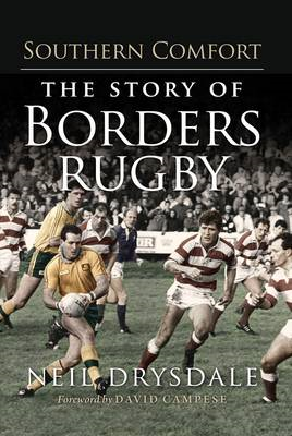 Southern Comfort: The Story of Borders Rugby (BOK)