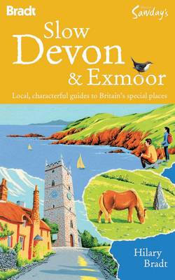 Slow Devon and Exmoor: Local, Characterful Guides to Britain's Special Places (BOK)