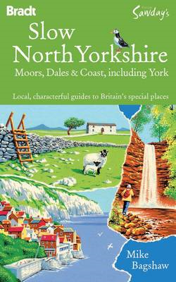 Slow North Yorkshire: Moors, Dales & Coast, Including York (BOK)