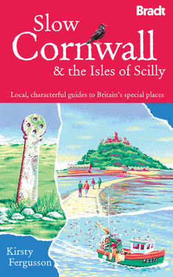 Slow Cornwall: Local, Characterful Guides to Britain's Special Places (BOK)