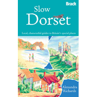 Slow Dorset: Local, Characterful Guides to Britain's Special Places (BOK)