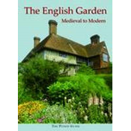 The English Garden: Medieval to Modern, the Pitkin Guide (BOK)