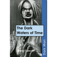 The Dark Waters of Time: v. 13 (BOK)