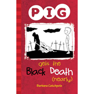 PIG Gets the Black Death (nearly) (BOK)