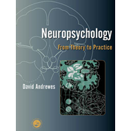Neuropsychology: From Theory to Practice (BOK)