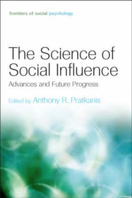 The Science of Social Influence: Advances and Future Progress (BOK)