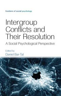 Intergroup Conflicts and Their Resolution: A Social Psychological Perspective (BOK)