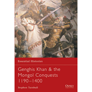 Genghis Khan and the Mongol Conquests 1190-1400 (BOK)