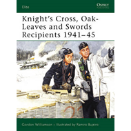 Knight's Cross, Oak-leaves and Swords Recipients: The Eastern Front 1941-45 (BOK)