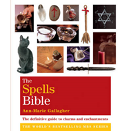 The Spells Bible: The Definitive Guide to Charms and Enchantments (BOK)