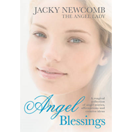 Angel Blessings: A Magical Collection of Angel Stories, Affirmations and Creative Ideas (BOK)