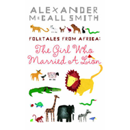 The Girl Who Married a Lion: Folktales from Africa: Illustrated Children's Edition (BOK)