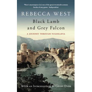Black Lamb and Grey Falcon: A Journey Through Yugoslavia (BOK)